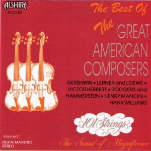 101 Strings Orchestra - The Best Of The Great American Composers, Vol. 6 - Zortam Music