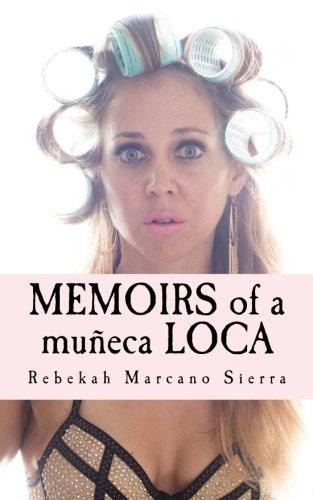 Memoirs of a Muneca Loca: Becca Sierra: 9781537204598 ...