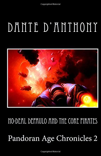 Download No-deal Depaulo and the Core Pirates: Pandoran Age Chronicles Part Two (Volume 2) PDF