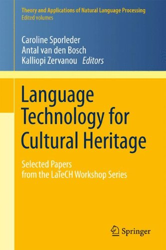 Language Technology for Cultural Heritage: Selected Papers from the LaTeCH Workshop Series (Theory and Applications of Natural Language Processing) by Springer