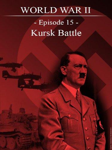 World War II - Episode 15 - Kursk Battle
