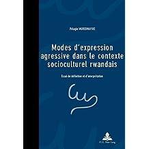 Modes d'expression agressive dans le contexte socioculturel rwandais: Essai de définition et d'interprétation
