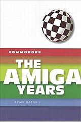 Commodore: The Amiga Years Hardcover