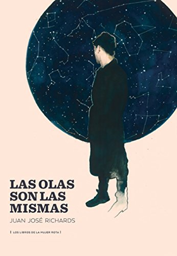 Las olas son las mismas (Spanish Edition) by [Juan José Richards]