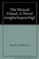The Mutual Friend. A Novel (englischsprachig)
