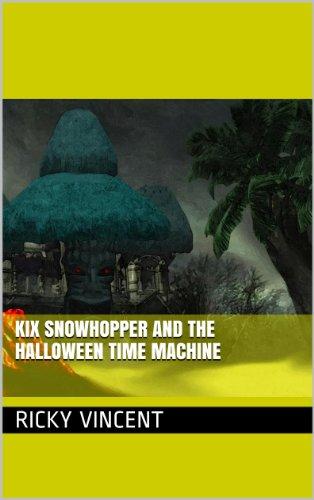 Kix Snowhopper and the Halloween Time Machine ()