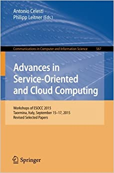 Book Advances in Service-Oriented and Cloud Computing: Workshops of ESOCC 2015, Taormina, Italy, September 15-17, 2015, Revised Selected Papers (Communications in Computer and Information Science)