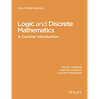 Logic and Discrete Mathematics: A Concise Introduction, Solutions Manual (Wiley Desktop Editions)