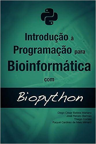 ;REPACK; Introdução à Programação Para Bioinformática Com Biopython (Portuguese Edition). Strona GRADER Medico charge menus pivot students Octubre