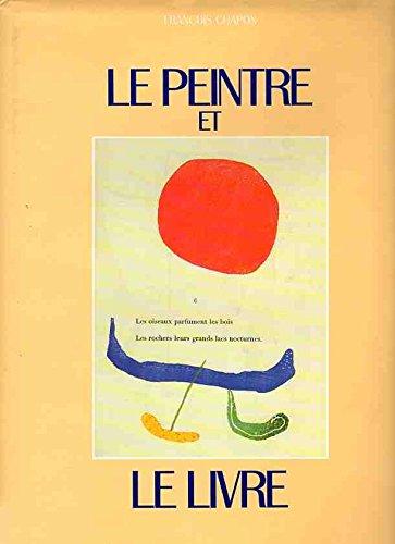 Le peintre et le livre : L'age d'or du livre illustre en France, 1870-1970