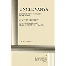 Uncle Vanya: scenes from country life in four acts by Anton Chekhov