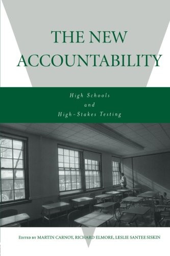 The New Accountability: High Schools and High-Stakes Testing