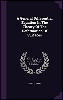 Book A General Differential Equation In The Theory Of The Deformation Of Surfaces
