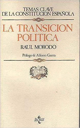 La transicion politica Temas clave de la Constitución española: Amazon.es: Morodo, Raúl: Libros