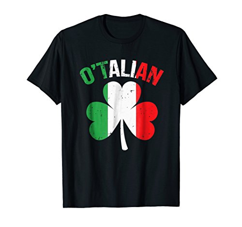 Funny Saint Patricks Day Irish Italian O'talian T-Shirt (Irish Italian St Patricks Day T Shirts)