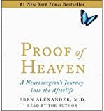 img - for Proof of Heaven:Proof of Heaven Audiobook:Proof of Heaven CD: A Neurosurgeon's Near-Death Experience {Proof of Heaven} [Audiobook, Unabridged] [Proof of Heaven] Eben Alexander M.D. (Proof of Heaven) book / textbook / text book
