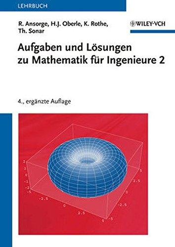 Aufgaben und LÃsungen zu Mathematik für Ingenieure 2 (German Edition)