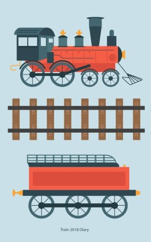 """Train 2018 Diary: Plan Your Year! (5"""" x 8"""", 114 Pages) PDF"""