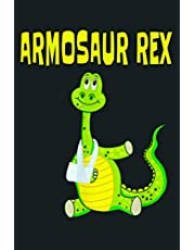 Funny Armosaur Rex Broken Arm Dinosaur Gift Kids: Notebook Planner - 6x9 inch Daily Planner Journal, To Do List Notebook, Daily Organizer, 114 Pages