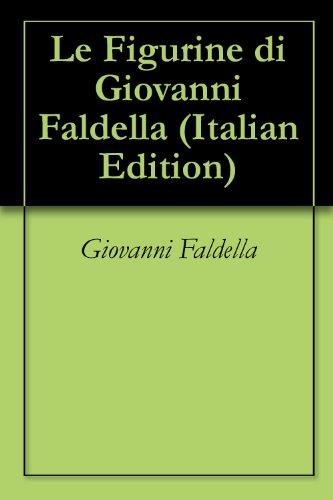 Le Figurine di Giovanni Faldella (Italian - Giovanni Collection Figurines