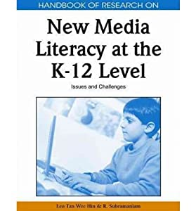 [(Handbook of Research on New Media Literacy at the K-12 Level: Issues and Challenges )] [Author: Leo Tan Wee Hin] [May-2009]