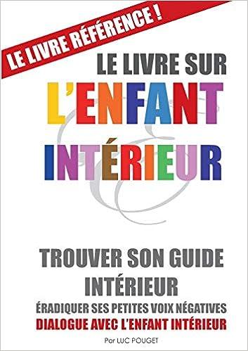 Amazon Fr Le Livre Sur L Enfant Interieur Trouver Son