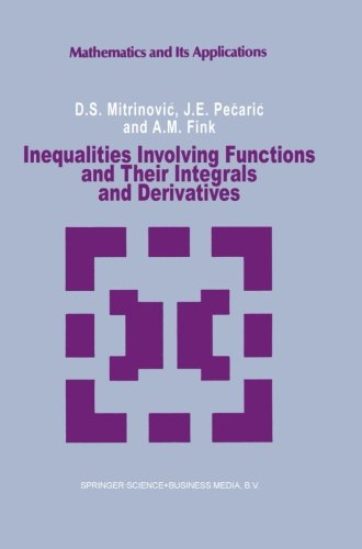Inequalities Involving Functions and Their Integrals and Derivatives (Mathematics and its Applications)