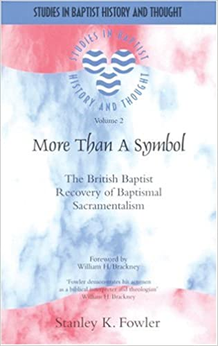More Than a Symbol: The British Baptist Recovery of