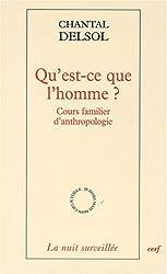 Qu'est-ce que l'homme ? : Cours familier d'anthropologie de Delsol. Chantal (2008) Broché