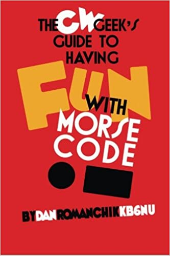 Cw geeks guide to having fun with morse code dan romanchik kb6nu cw geeks guide to having fun with morse code dan romanchik kb6nu 9780692367247 amazon books fandeluxe Image collections