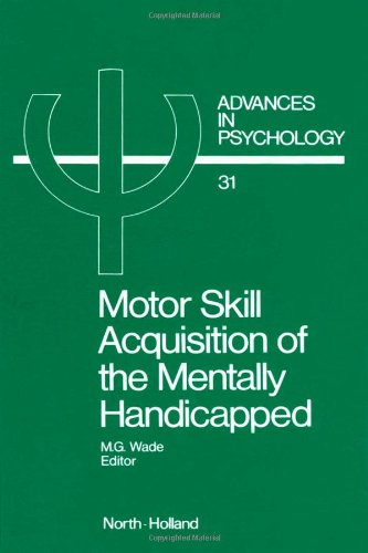 Motor Skill Acquisition of the Mentally Handicapped: Issues in Research and Training (Advances in Psychology)