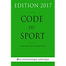 Code du sport - Edition 2017: Version mise à jour au 1er janvier 2017 (French Edition)