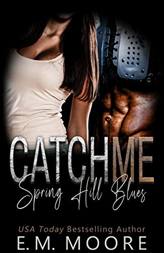 Catch Me: A High School Bully Romance (Spring Hill Blues Book 2)