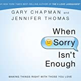 When Sorry Isn't Enough: Making Things Right with