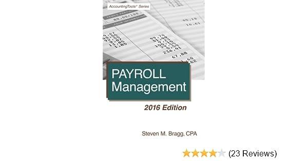 Payroll management 2016 edition steven m bragg 9781938910630 payroll management 2016 edition steven m bragg 9781938910630 amazon books fandeluxe Gallery