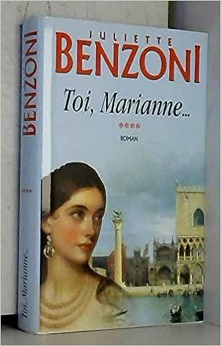 Amazon Fr Toi Marianne Marianne Juliette Benzoni