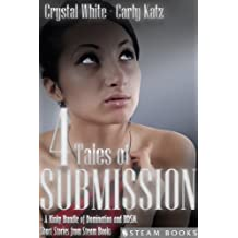 4 TALES OF SUBMISSION - A Kinky Bundle of Domination and BDSM Short Stories from Steam Books
