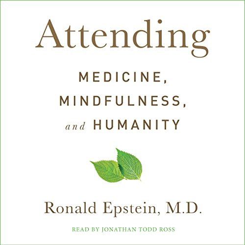 Attending: Medicine, Mindfulness, and Humanity Audiobook [Free Download by Trial] thumbnail