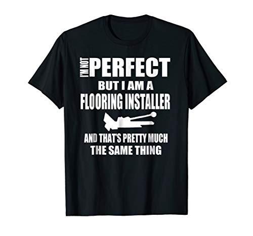 Floor Installers T Shirt Gift Flooring Contractors