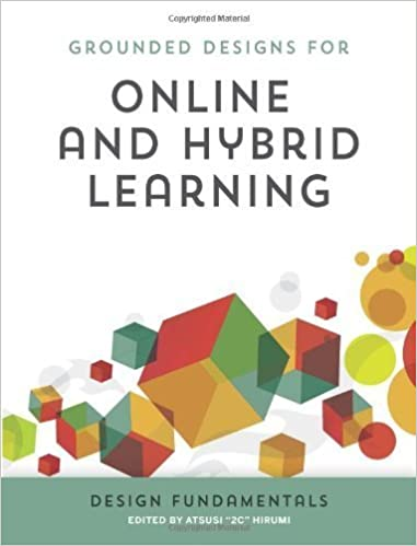 Book Online and Hybrid Learning: Design Fundamentals (Grounded Designs for Online and Hybrid Learning) by Atsusi ''2c'' Hirumi (2013-12-15)