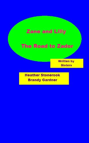 Zane and Lilly: The Path To Zador