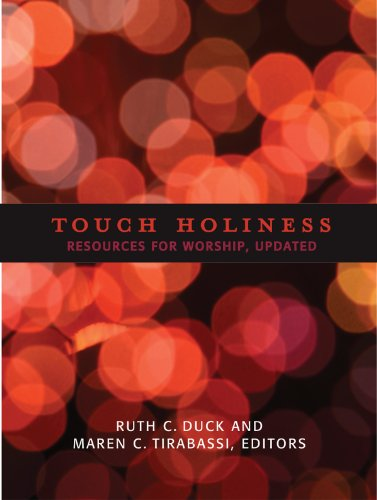 Touch Holiness : Resources for Worship, Updated