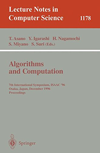 Algorithms and Computation: 7th International Symposium, ISAAC '96, Osaka, Japan, December 16 - 18, 1996, Proceedings (Lecture Notes in Computer Science)
