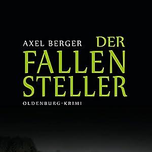 Der Fallensteller Hörbuch von Axel Berger Gesprochen von: Peter Bieringer
