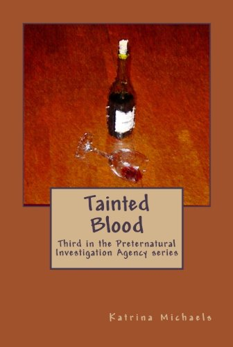 Tainted Blood (Preternatural Investigation Agency Book 3)