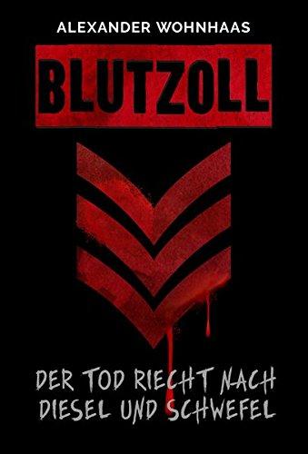 Blutzoll - Der Tod riecht nach Diesel und Schwefel