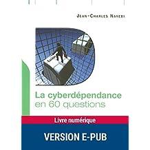 La cyberdépendance en 60 questions (Santé)