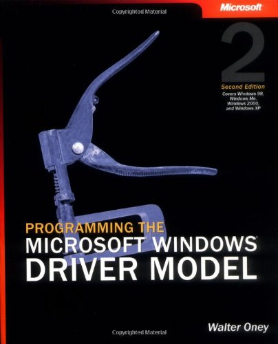 Programming the Microsoft® Windows® Driver Model (Developer Reference) by Microsoft