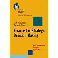 Finance for Strategic Decision-Making: What Non-Financial Managers Need to Know (J-B-UMBS Series Book 27)