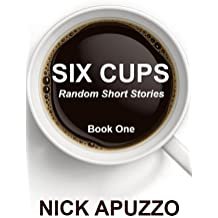 SIX CUPS Random Short Stories Book One